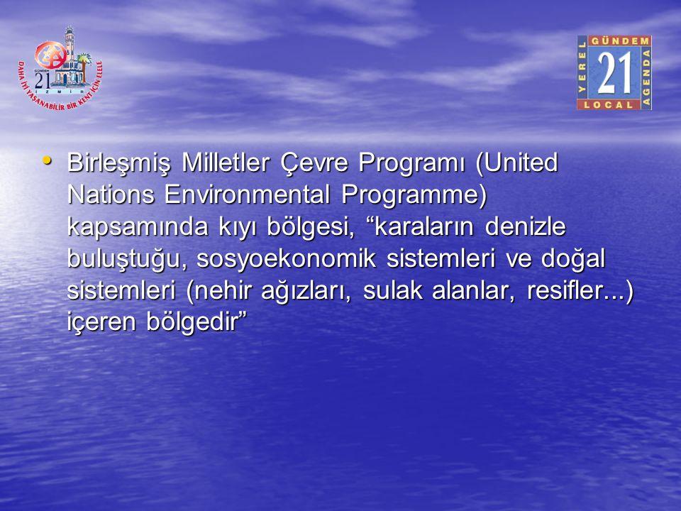 Birleşmiş Milletler Çevre Programı (United Nations Environmental Programme) kapsamında kıyı bölgesi, karaların denizle buluştuğu, sosyoekonomik sistemleri ve doğal sistemleri (nehir ağızları, sulak alanlar, resifler...) içeren bölgedir