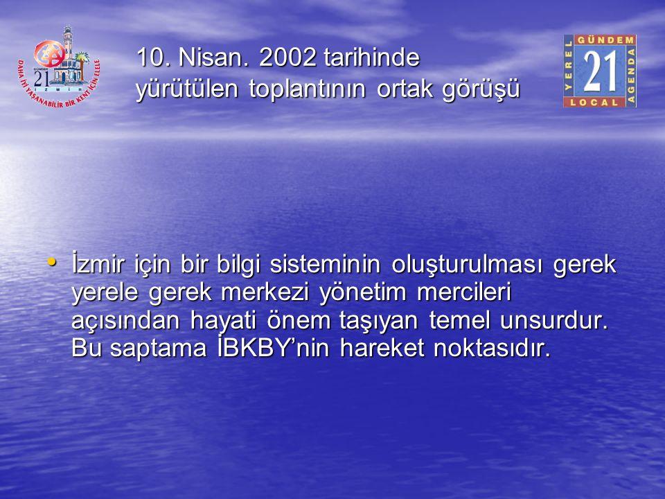 10. Nisan. 2002 tarihinde yürütülen toplantının ortak görüşü