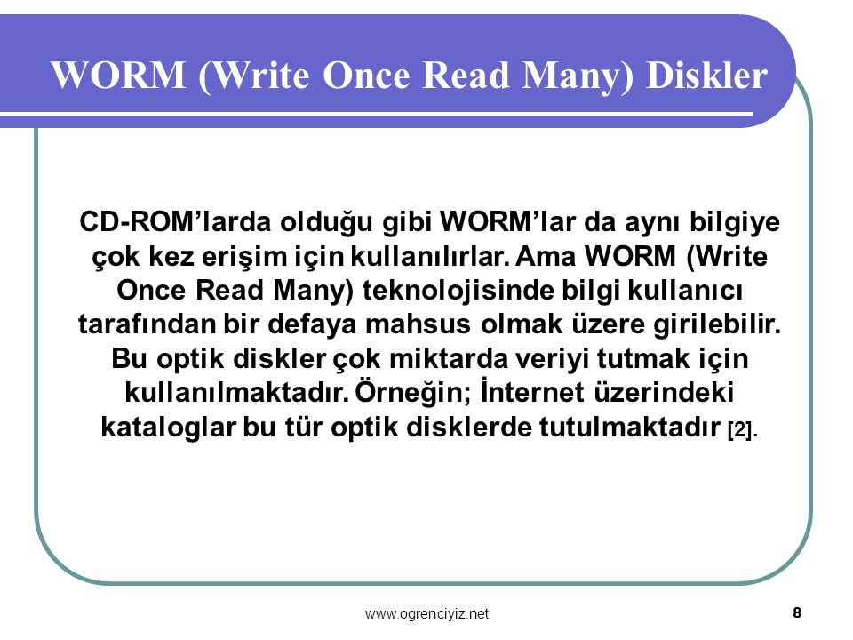 WORM (Write Once Read Many) Diskler