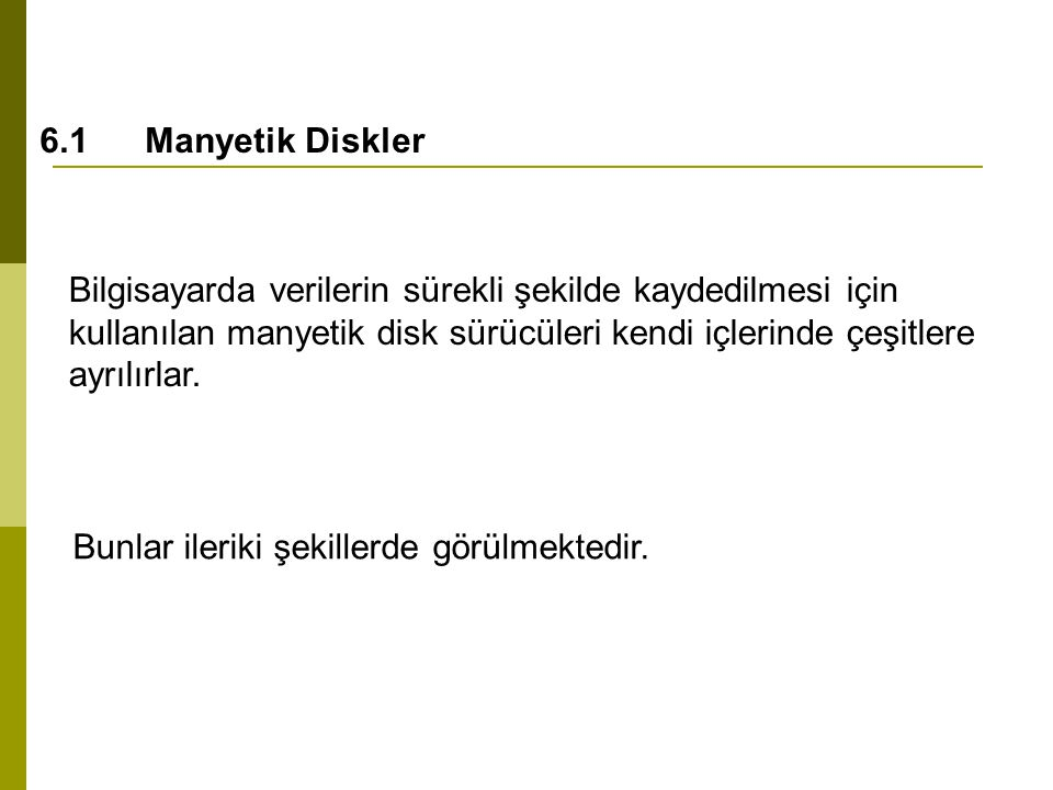 6.1 Manyetik Diskler