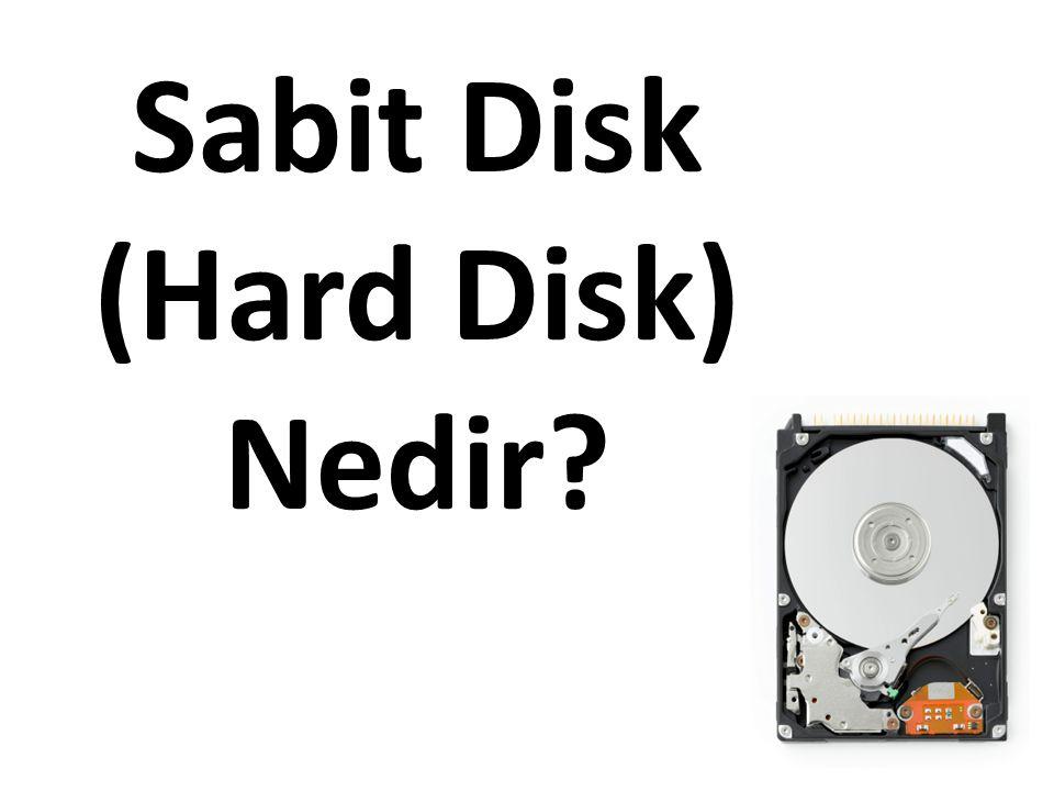 Sabit Disk (Hard Disk) Nedir