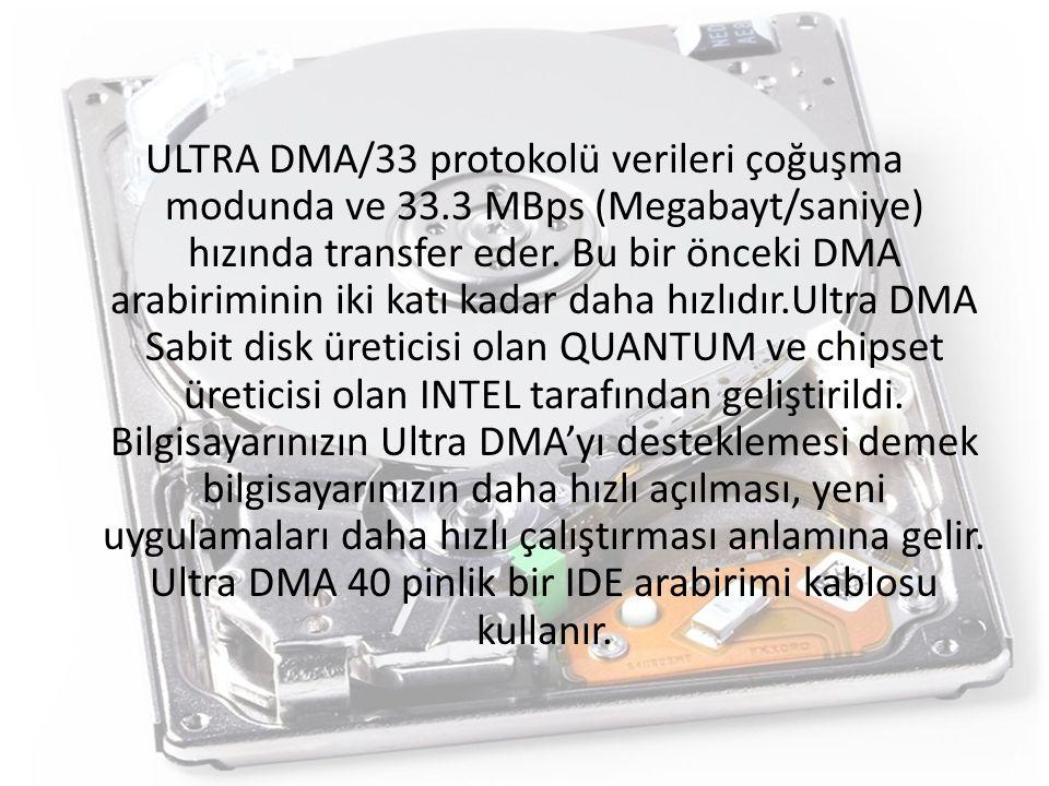 ULTRA DMA/33 protokolü verileri çoğuşma modunda ve 33
