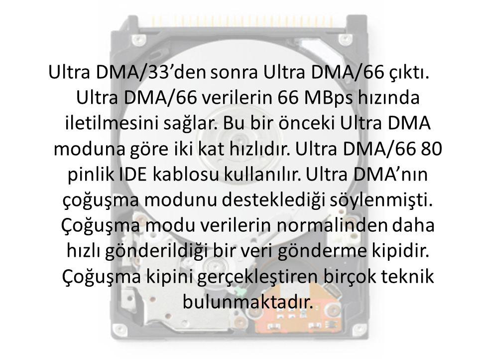 Ultra DMA/33'den sonra Ultra DMA/66 çıktı