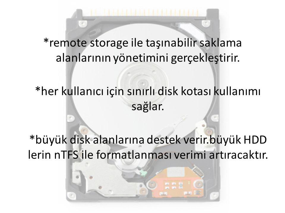 *remote storage ile taşınabilir saklama alanlarının yönetimini gerçekleştirir.