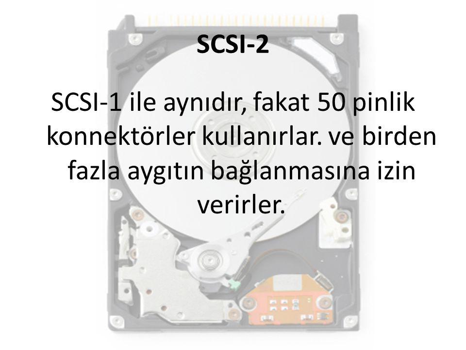 SCSI-2 SCSI-1 ile aynıdır, fakat 50 pinlik konnektörler kullanırlar.
