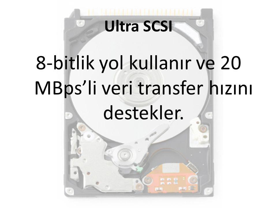 8-bitlik yol kullanır ve 20 MBps'li veri transfer hızını destekler.