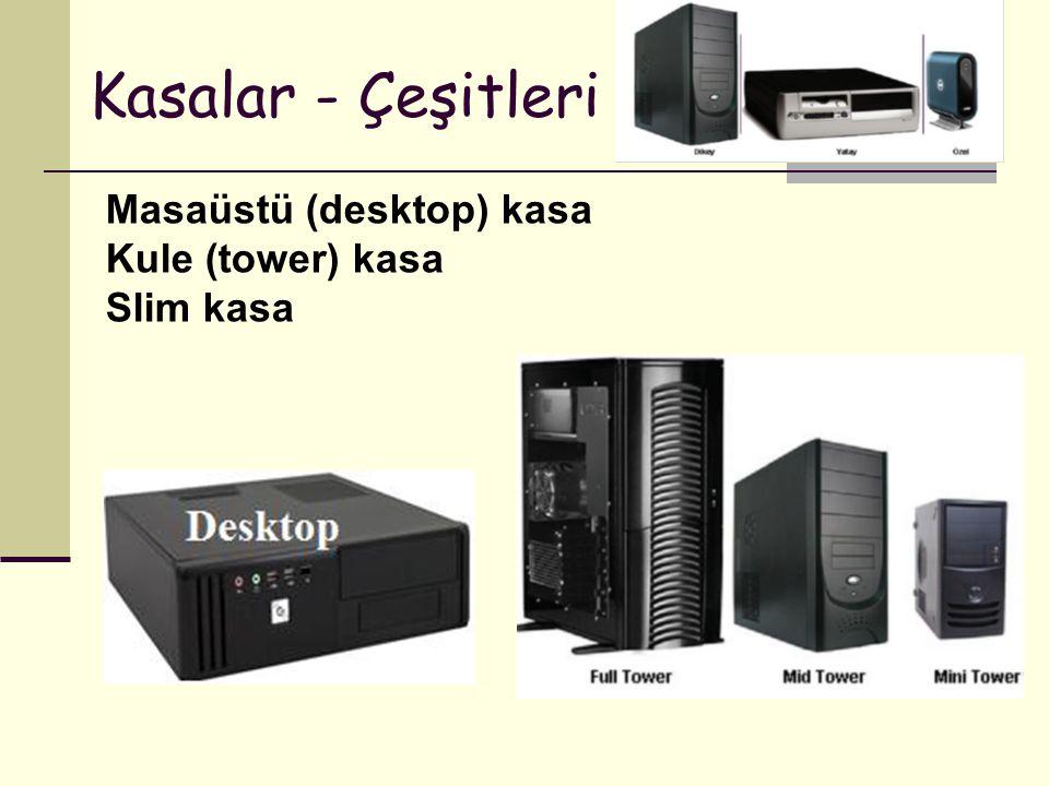 Kasalar - Çeşitleri Masaüstü (desktop) kasa Kule (tower) kasa
