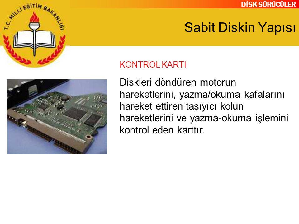 Sabit Diskin Yapısı KONTROL KARTI.