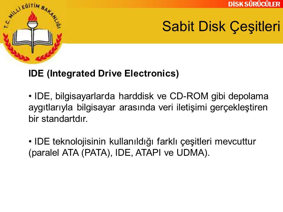 Sabit Disk Çeşitleri IDE (Integrated Drive Electronics)