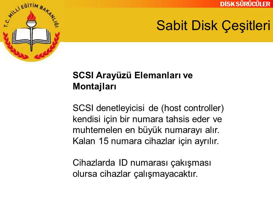 Sabit Disk Çeşitleri SCSI Arayüzü Elemanları ve Montajları