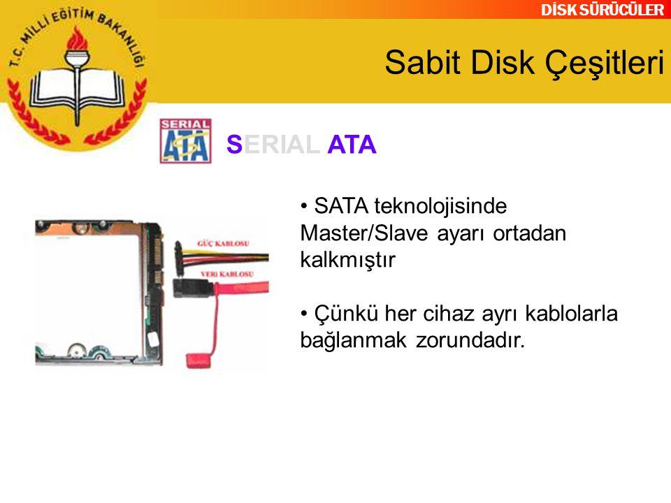 Sabit Disk Çeşitleri SERIAL ATA