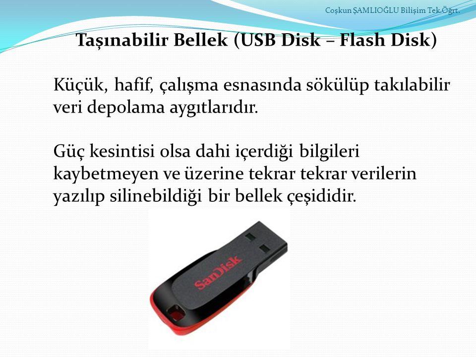 Taşınabilir Bellek (USB Disk – Flash Disk)