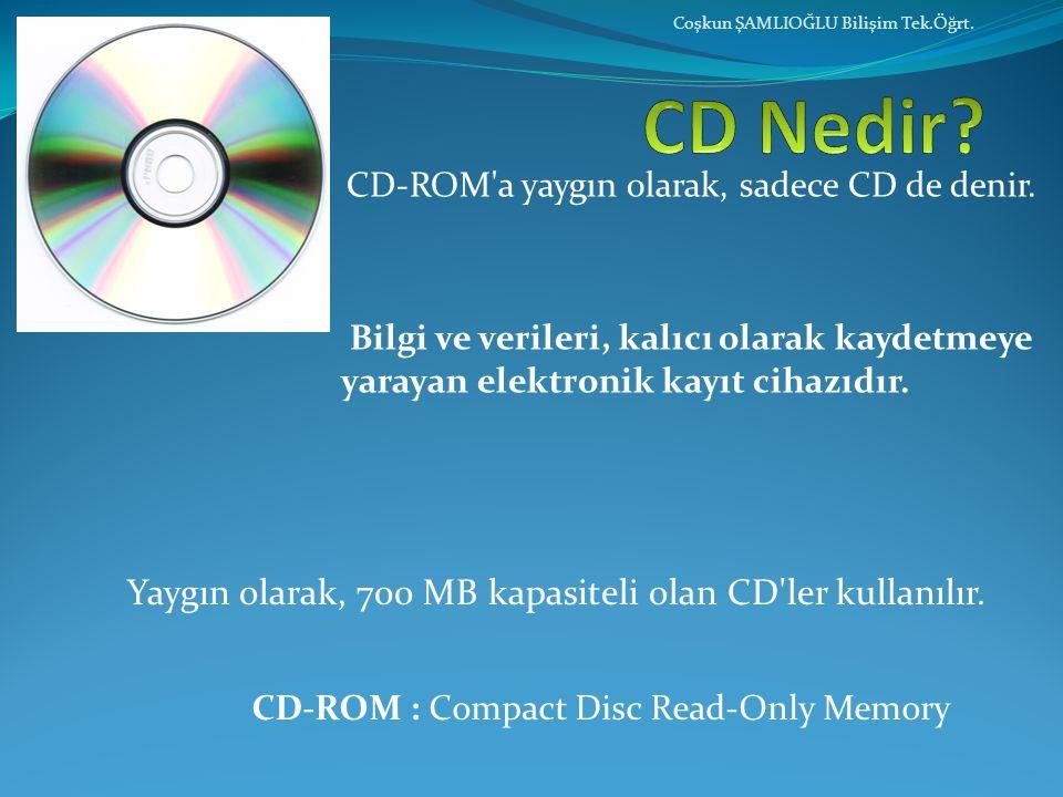 CD Nedir Yaygın olarak, 700 MB kapasiteli olan CD ler kullanılır.