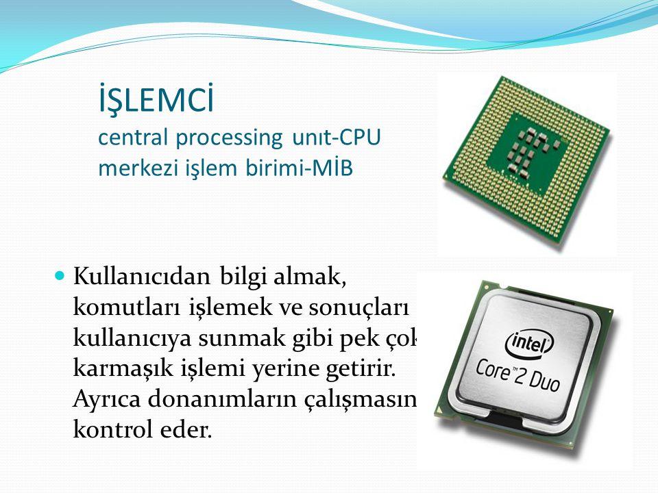 İŞLEMCİ central processing unıt-CPU merkezi işlem birimi-MİB