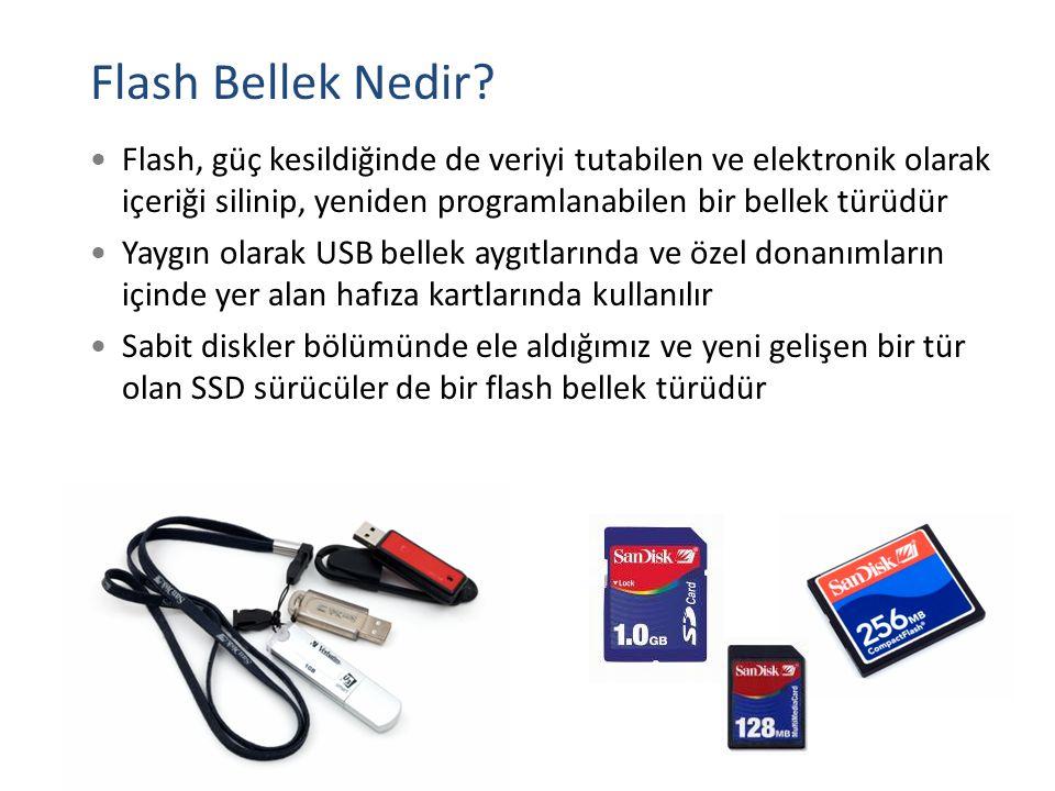 Flash Bellek Nedir Flash, güç kesildiğinde de veriyi tutabilen ve elektronik olarak içeriği silinip, yeniden programlanabilen bir bellek türüdür.