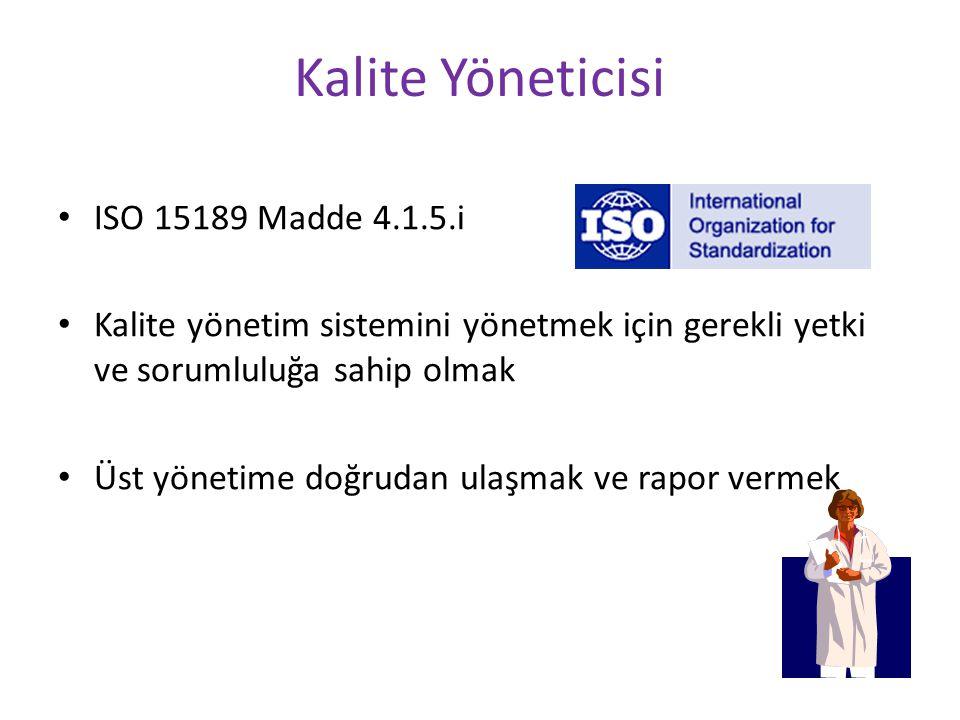 Kalite Yöneticisi ISO 15189 Madde 4.1.5.i