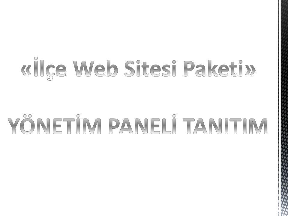 «İlçe Web Sitesi Paketi» YÖNETİM PANELİ TANITIM