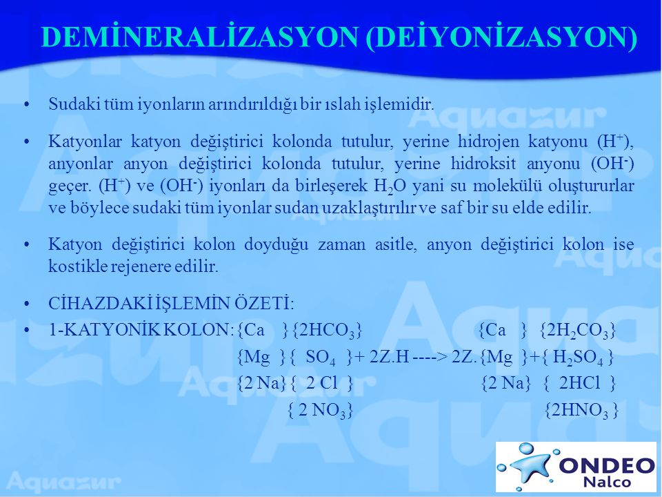 DEMİNERALİZASYON (DEİYONİZASYON)
