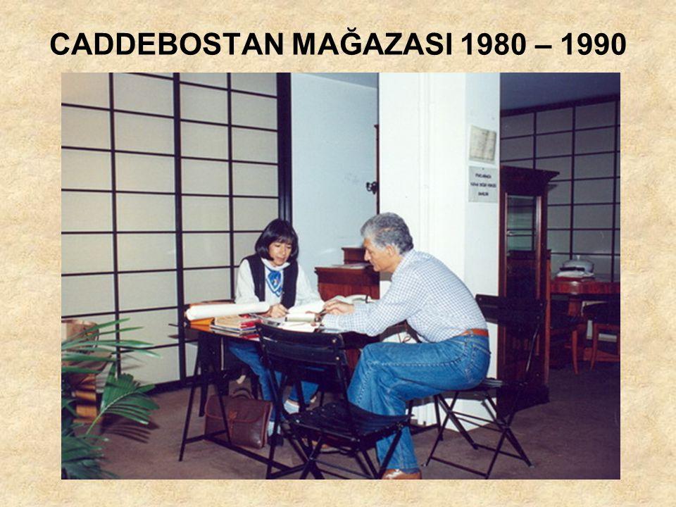 CADDEBOSTAN MAĞAZASI 1980 – 1990
