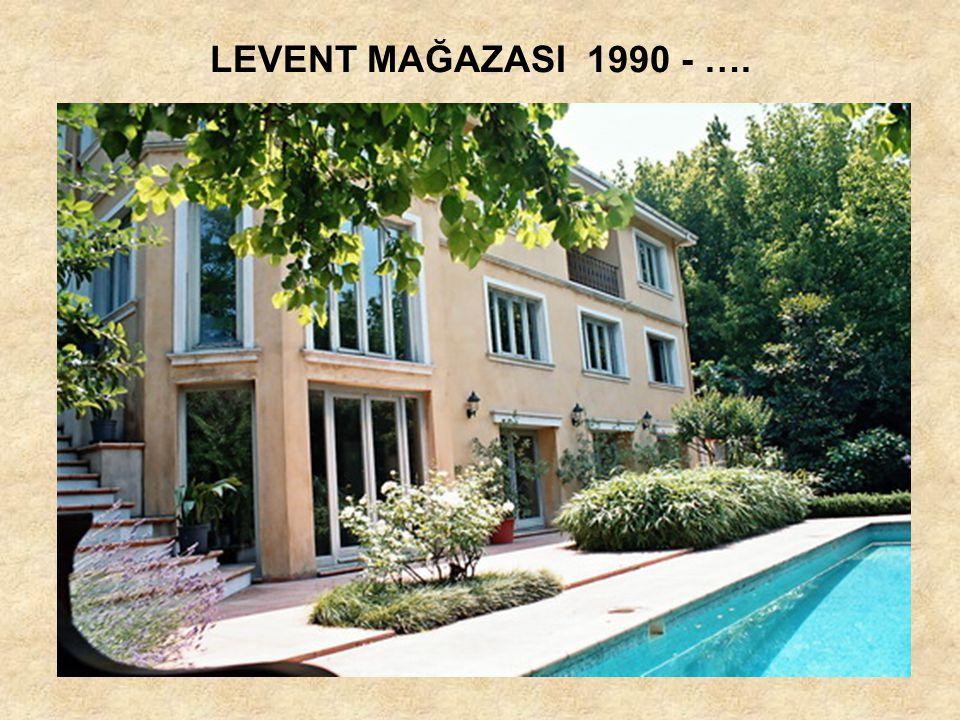 LEVENT MAĞAZASI 1990 - ….