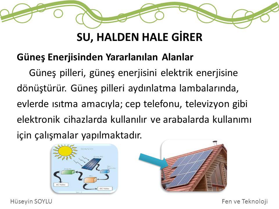 Güneş Enerjisinden Yararlanılan Alanlar Güneş pilleri, güneş enerjisini elektrik enerjisine dönüştürür.