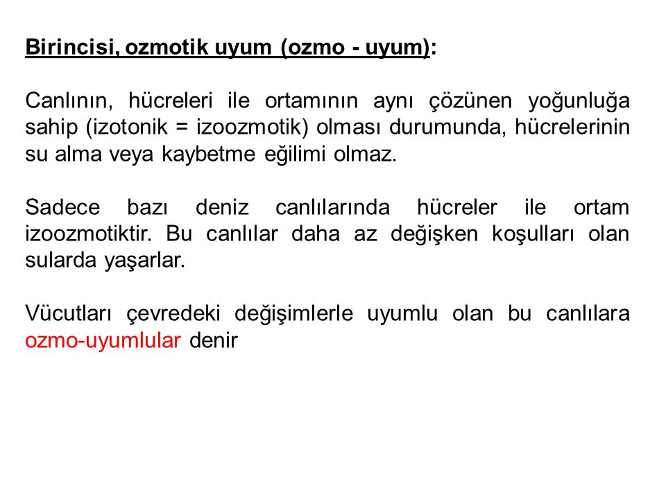 Birincisi, ozmotik uyum (ozmo - uyum):