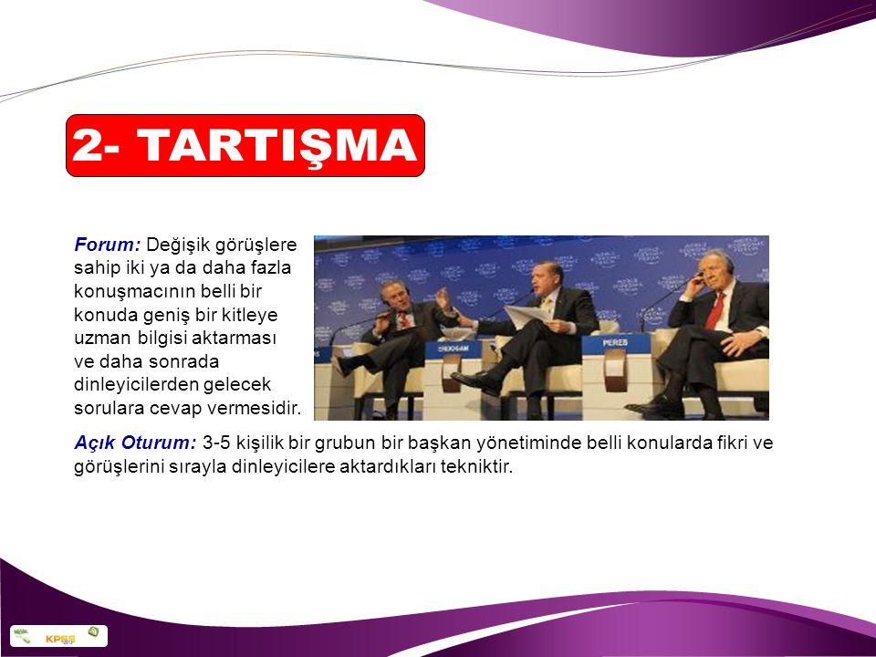 2- TARTIŞMA Forum: Değişik görüşlere sahip iki ya da daha fazla