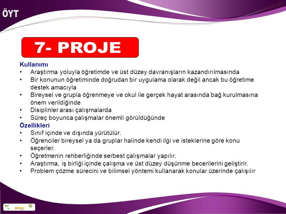 ÖYT 7- PROJE. Kullanımı. Araştırma yoluyla öğretimde ve üst düzey davranışların kazandırılmasında.