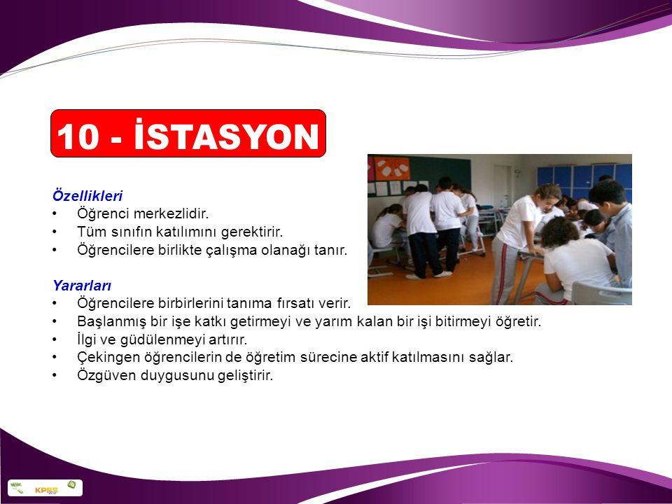 10 - İSTASYON Özellikleri Öğrenci merkezlidir.