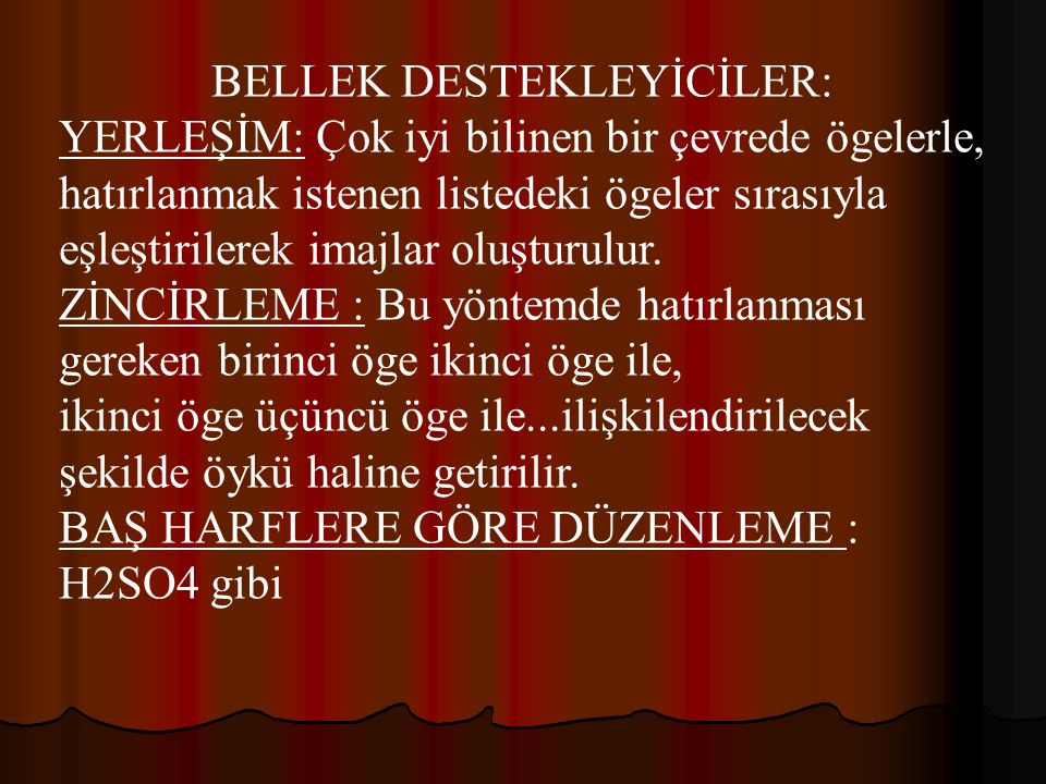 BELLEK DESTEKLEYİCİLER:
