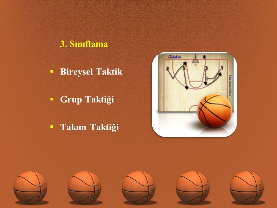 3. Sınıflama Bireysel Taktik Grup Taktiği Takım Taktiği