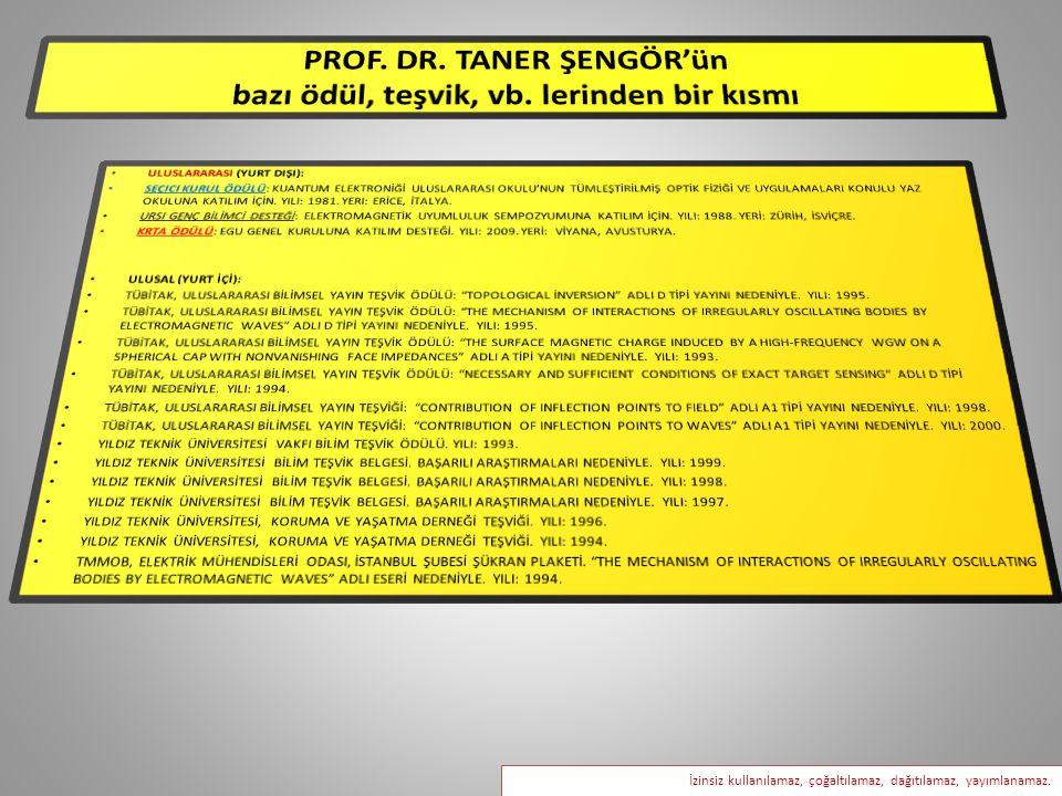 PROF. DR. TANER ŞENGÖR'ün bazı ödül, teşvik, vb. lerinden bir kısmı