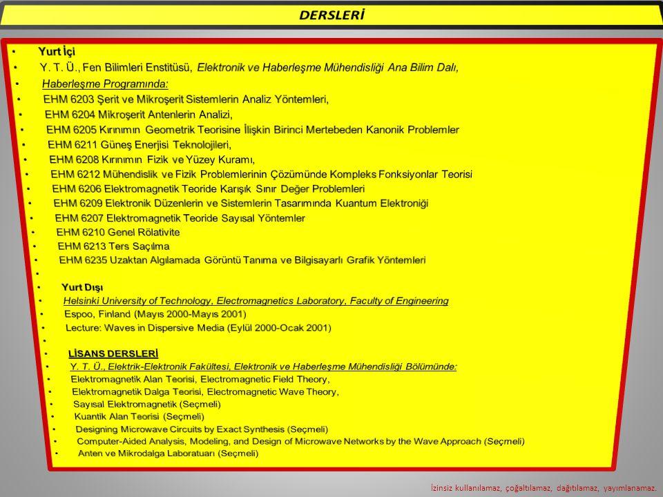 DERSLERİ Yurt İçi. Y. T. Ü., Fen Bilimleri Enstitüsü, Elektronik ve Haberleşme Mühendisliği Ana Bilim Dalı,
