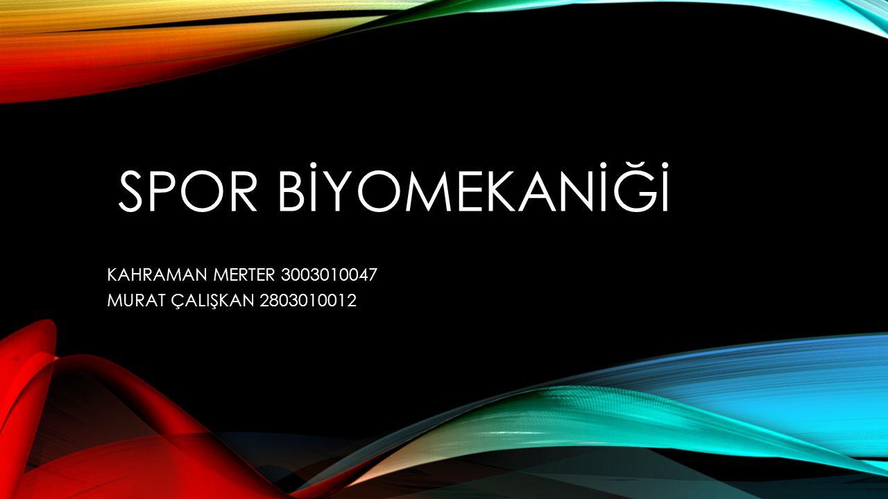 KAHRAMAN MERTER 3003010047 MURAT ÇALIŞKAN 2803010012