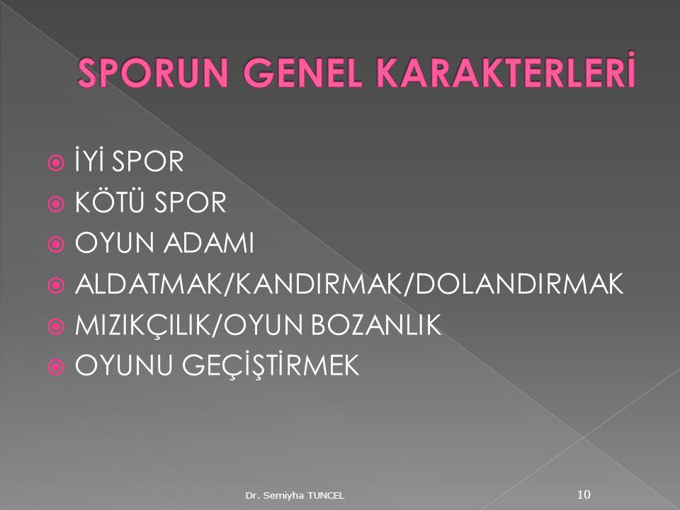 SPORUN GENEL KARAKTERLERİ