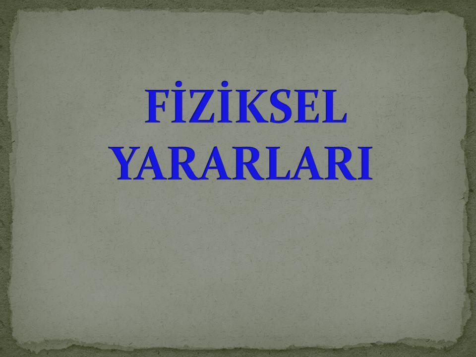 FİZİKSEL YARARLARI