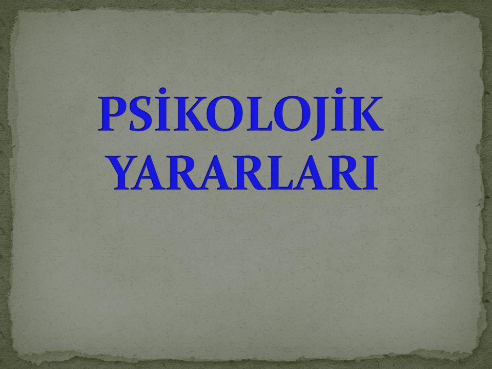 PSİKOLOJİK YARARLARI