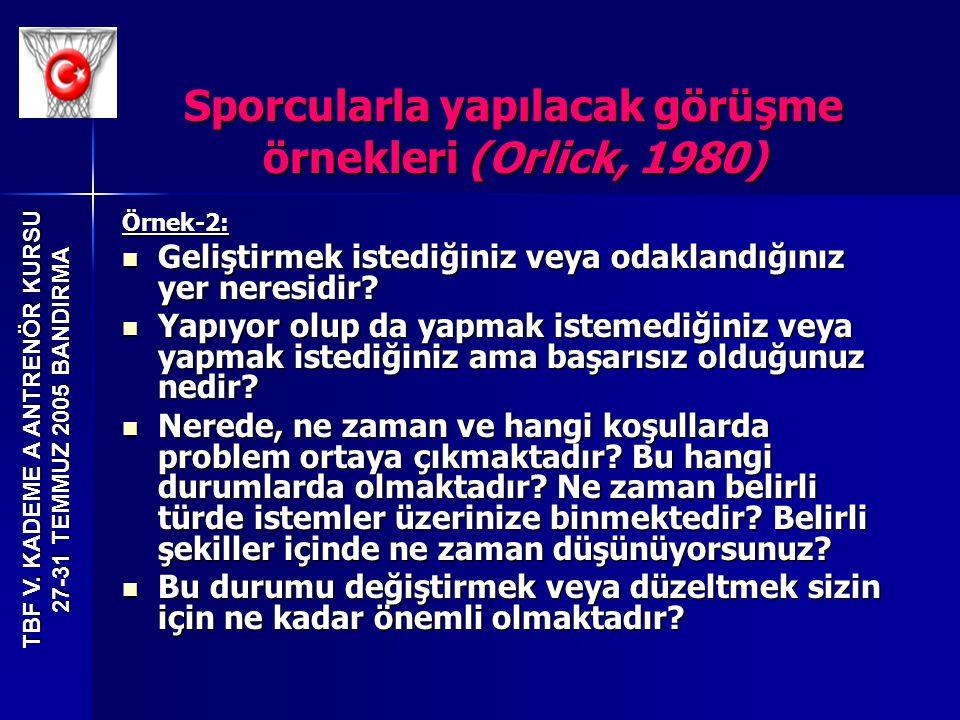 Sporcularla yapılacak görüşme örnekleri (Orlick, 1980)