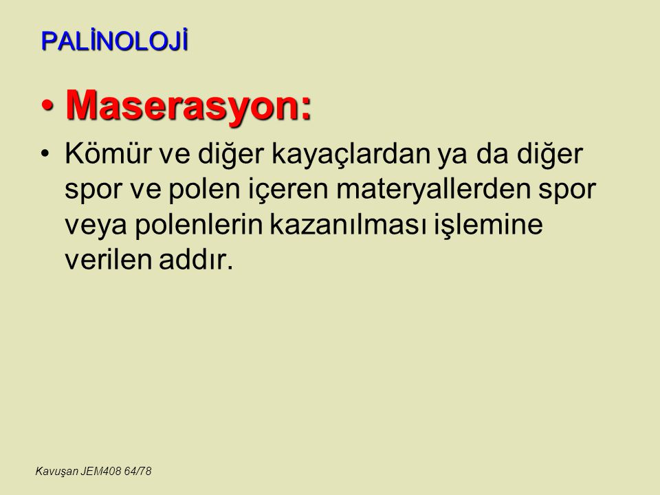 PALİNOLOJİ Maserasyon:
