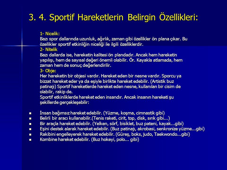 3. 4. Sportif Hareketlerin Belirgin Özellikleri: