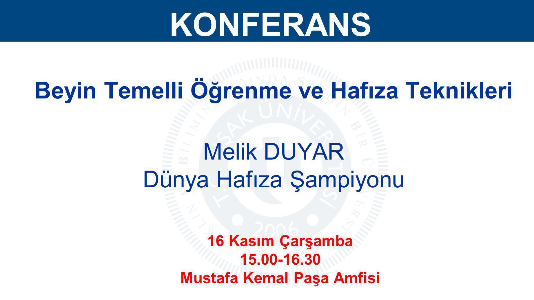 16 Kasım Çarşamba 15.00-16.30 Mustafa Kemal Paşa Amfisi