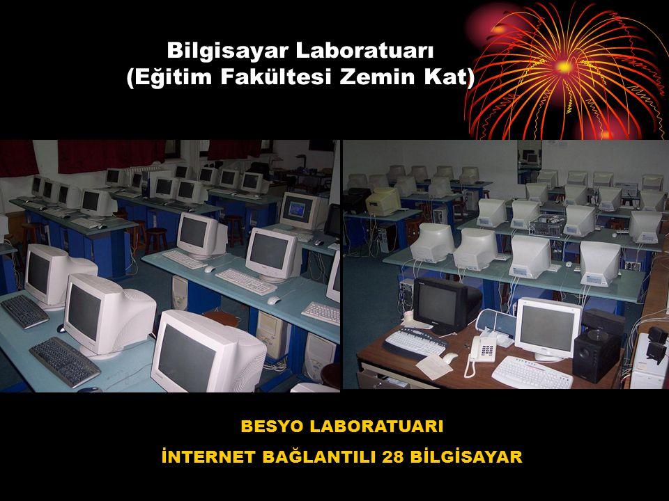 Bilgisayar Laboratuarı (Eğitim Fakültesi Zemin Kat)