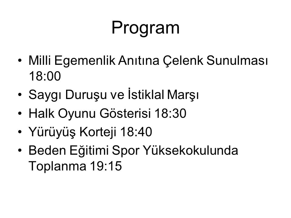 Program Milli Egemenlik Anıtına Çelenk Sunulması 18:00