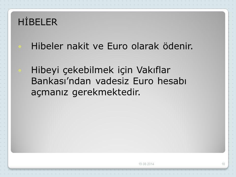 Hibeler nakit ve Euro olarak ödenir.
