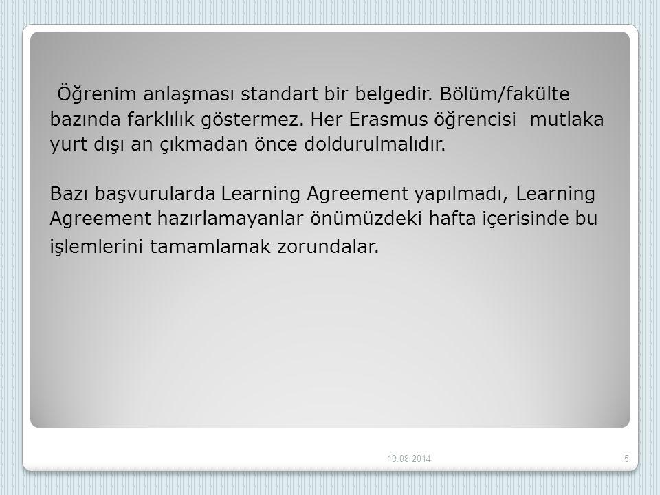 Öğrenim anlaşması standart bir belgedir. Bölüm/fakülte