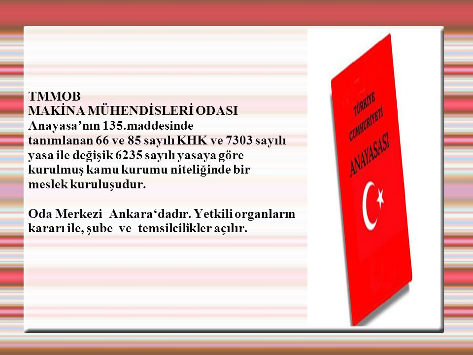 TMMOB MAKİNA MÜHENDİSLERİ ODASI Anayasa'nın 135