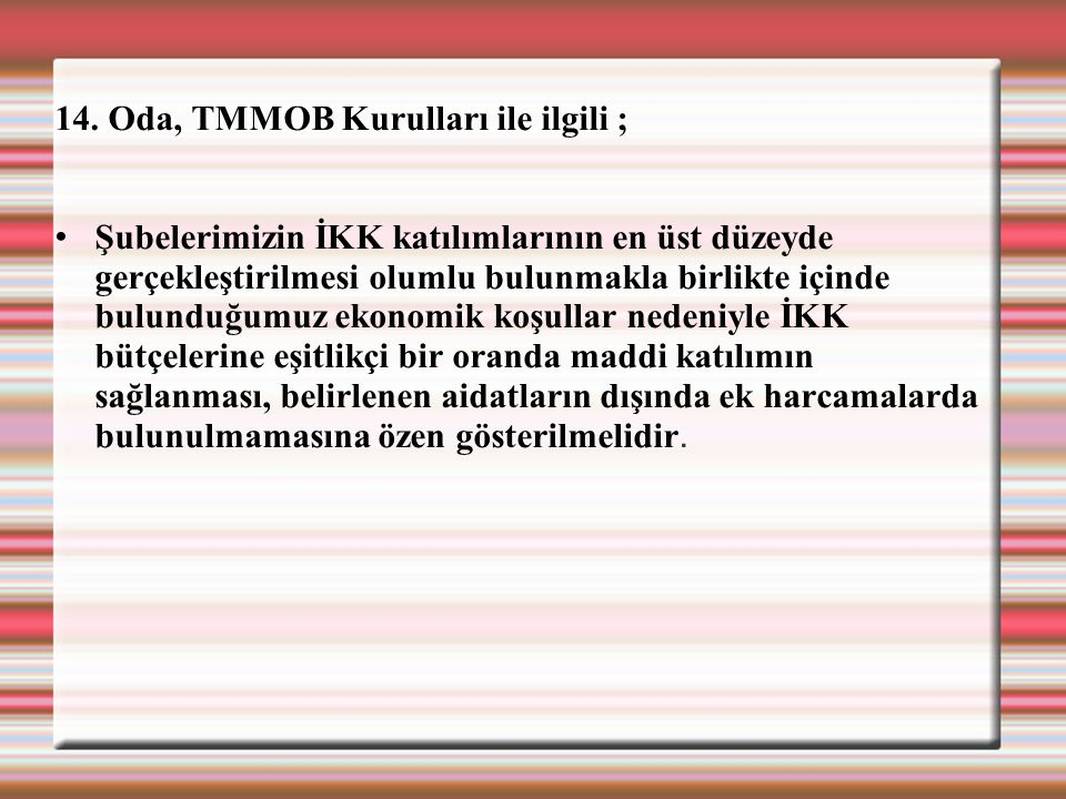 14. Oda, TMMOB Kurulları ile ilgili ;
