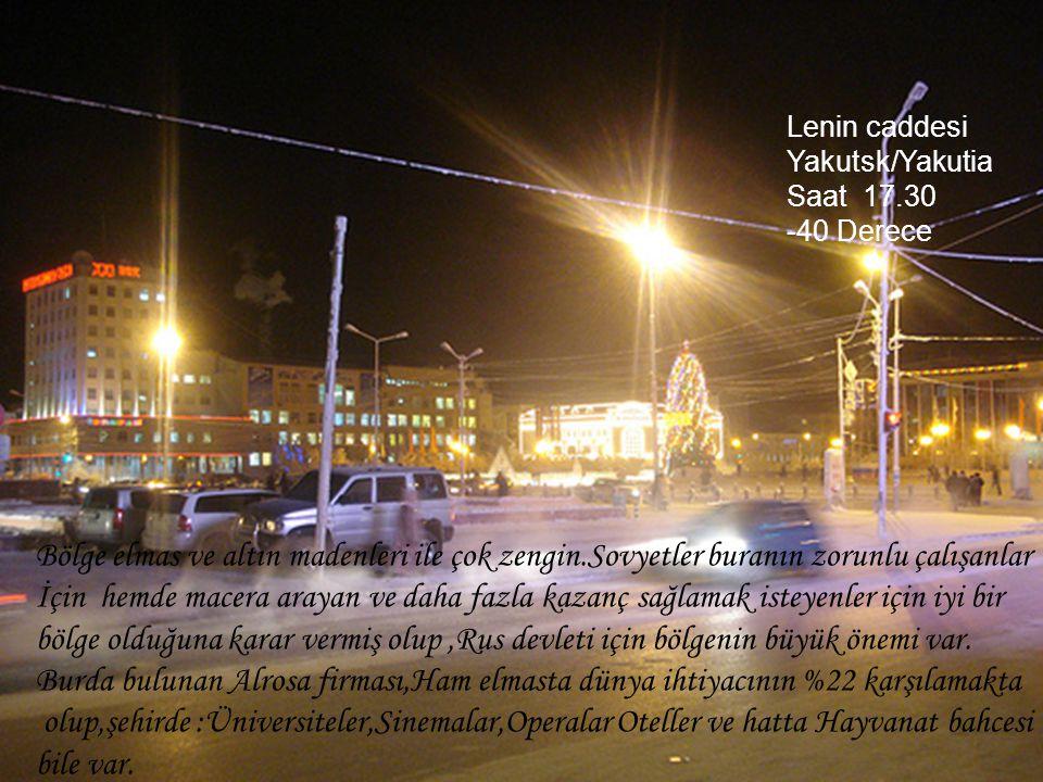 Lenin caddesi Yakutsk/Yakutia. Saat 17.30. -40 Derece. Bölge elmas ve altın madenleri ile çok zengin.Sovyetler buranın zorunlu çalışanlar.
