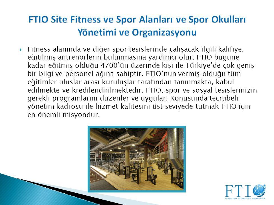 FTIO Site Fitness ve Spor Alanları ve Spor Okulları Yönetimi ve Organizasyonu