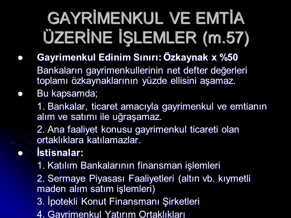 GAYRİMENKUL VE EMTİA ÜZERİNE İŞLEMLER (m.57)